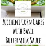 Zucchini Corn Cakes with Basil Buttermilk Sauce is a great way to use an abundance of zucchini and they're freezer-friendly!