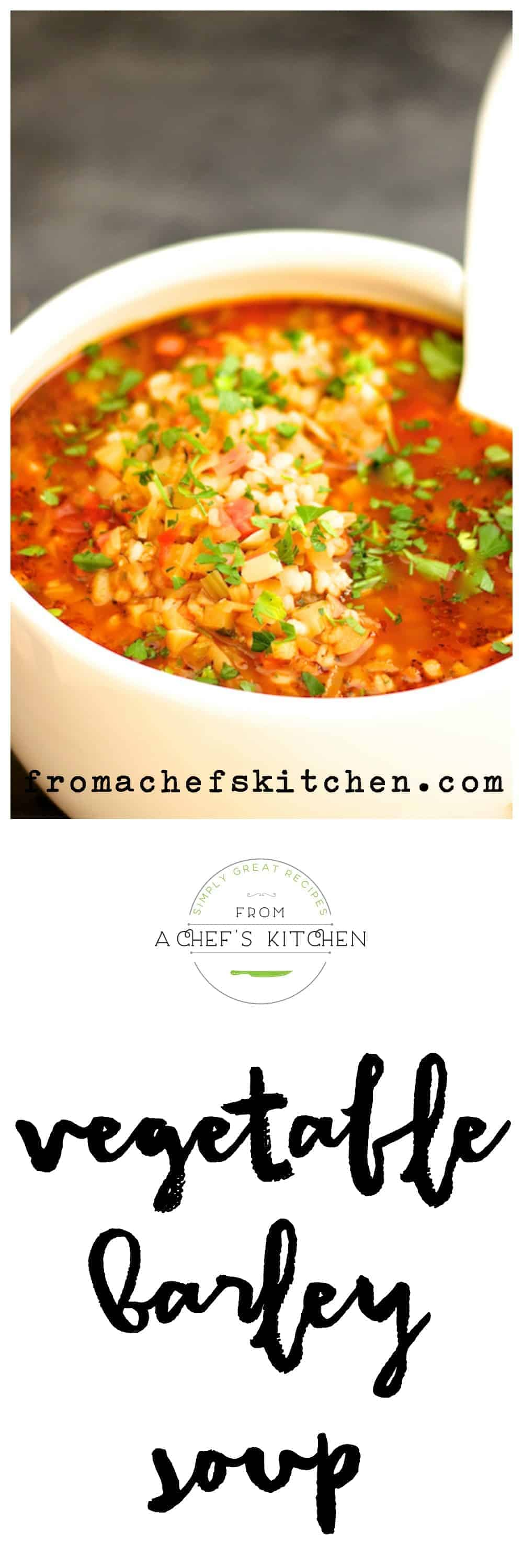 Vegetable Barley Soup - From A Chef\'s Kitchen