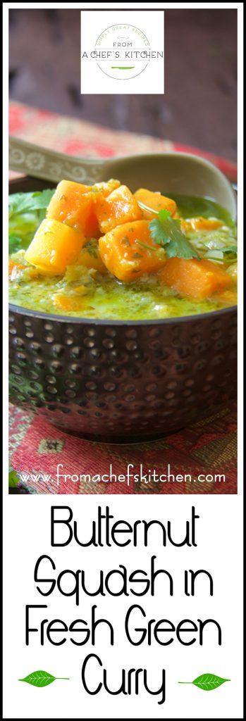 Butternut Squash in Fresh Green Curry makes a fresh and lively vegetarian main course!