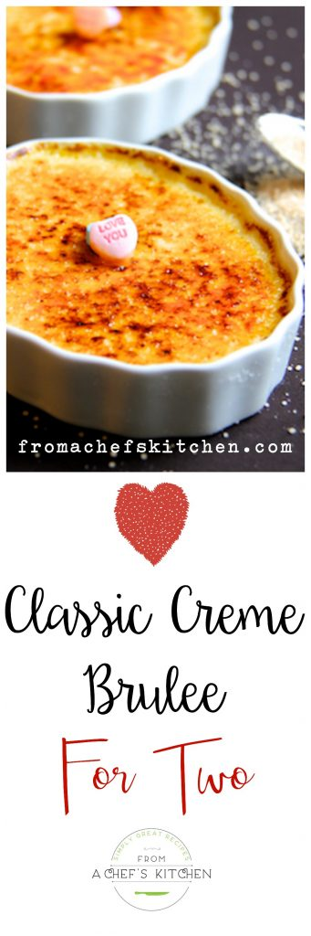 Classic Creme Brulee For Two From A Chef S Kitchen