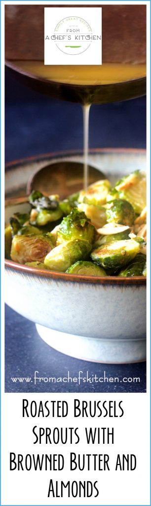 Roasted Brussels Sprouts with Browned Butter and Almonds is a lovely, elegant and easy side dish! Perfect for the holiday season!