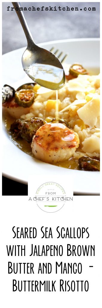 Seared Sea Scallops with Jalapeno Brown Butter and Mango - Buttermilk Risotto