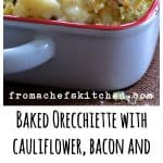What's better than adult mac and cheese? Baked Orecchiette with Cauliflower, Bacon and Taleggio is comfort food with an elegant side!