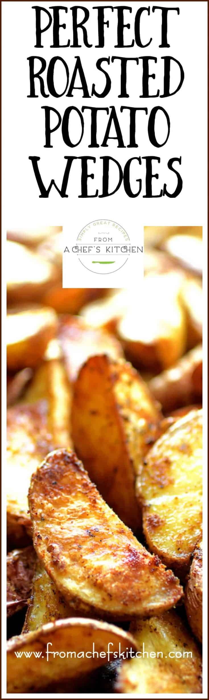 Perfect Roasted Potato Wedges are an easy side dish that will impress everyone! Here are my personal chef secrets for perfectly crispy and delicious roasted potato wedges! #potato #roastedpotatoes #roastedpotatowedges #potatosidedish