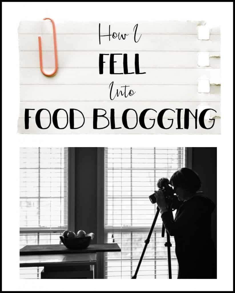 How I Fell Into Food Blogging