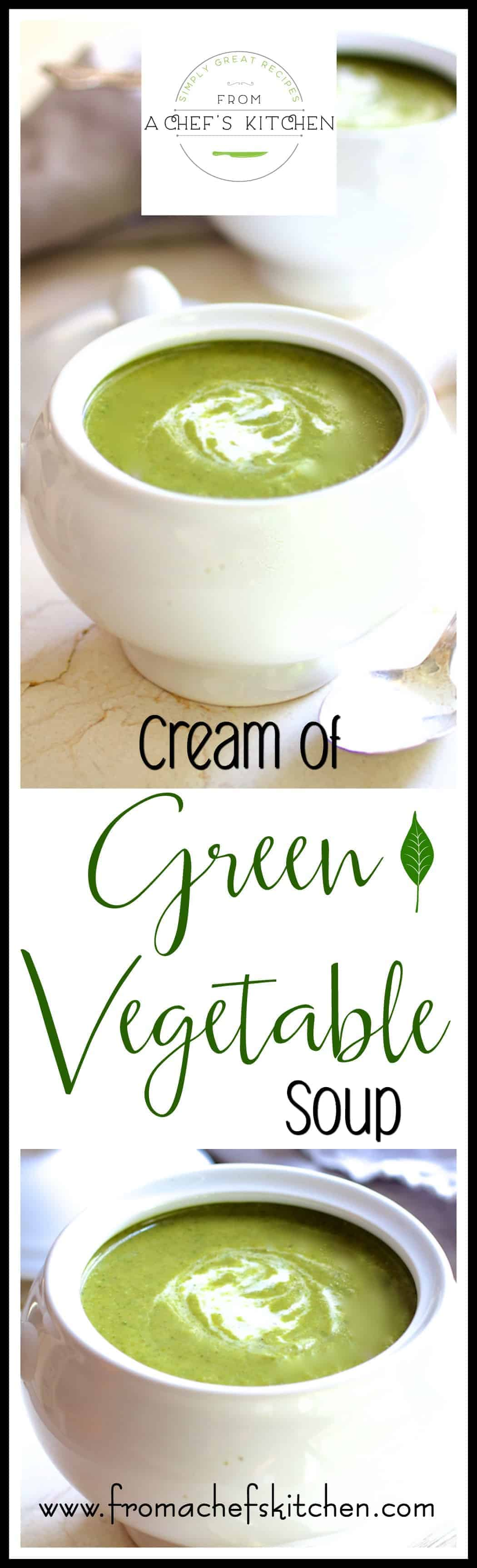 Cream of Green Vegetable Soup - From A Chef\'s Kitchen