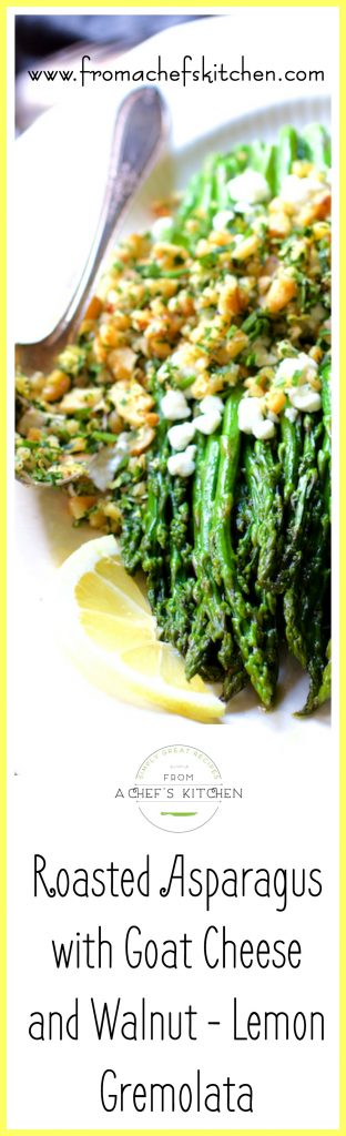 Roasted Asparagus with Goat Cheese and Walnut Lemon Gremolata is a beautiful and tasty way to showcase this springtime jewel! #asparagus #roastedasparagus #goatcheese #vegetable #sidedish