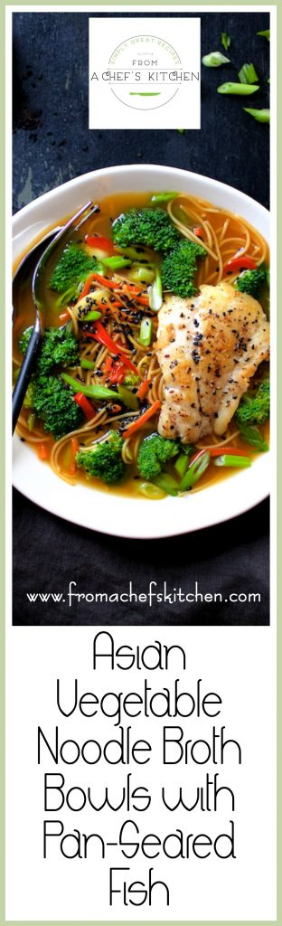 Asian Vegetable Noodle Broth Bowls with Pan-Seared Fish