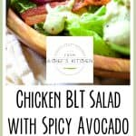 Chicken BLT Salad with Spicy Avocado Ranch Dressing is fresh, cool, crunchy and the perfect way to use up grilled chicken!