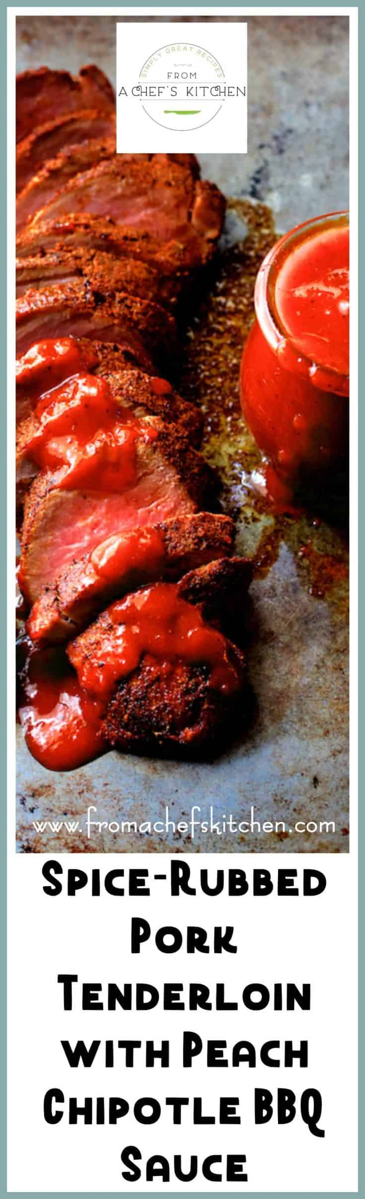 Spice Rubbed Pork Tenderloin with Peach Chipotle Barbecue Sauce is spicy, sweet and smoky!  This delicious dry rub is great on any cut of pork. #porktenderloin #pork #porkchop #peach #chipotle #barbecue #barbecuesauce
