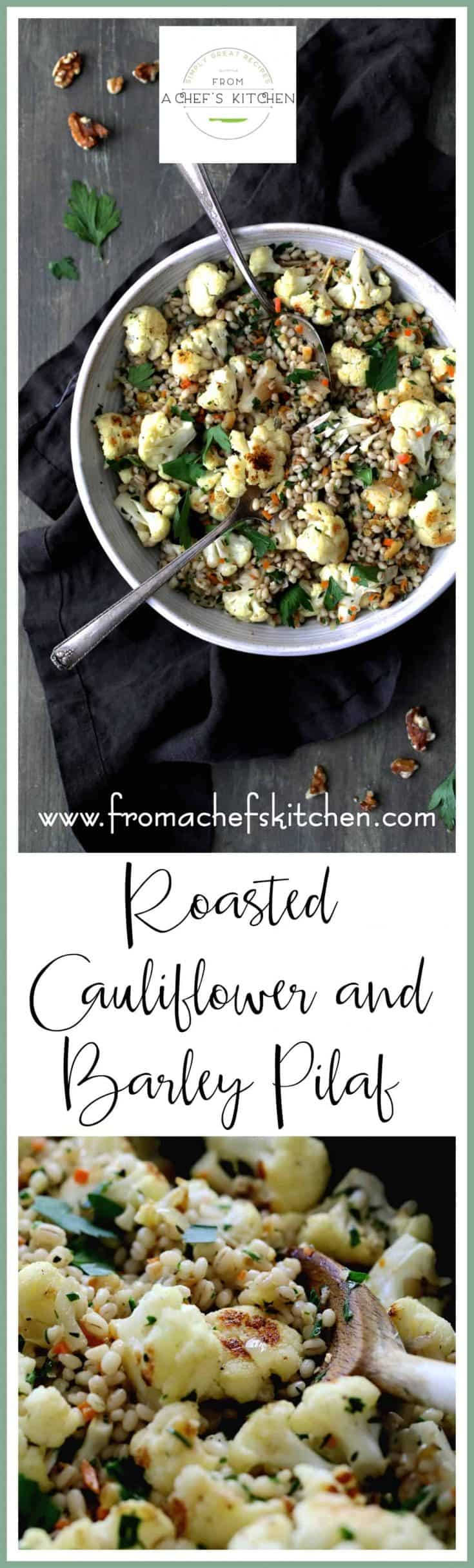 Roasted Cauliflower and Barley Pilaf is a beautiful fall-inspired side dish that's perfect with fish, poultry or roasted meats or as a vegetarian main dish. #cauliflower #roastedcauliflower #barley #pilaf #vegetarian #sidedish