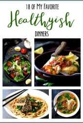 18 of My Favorite Healthyish Dinners
