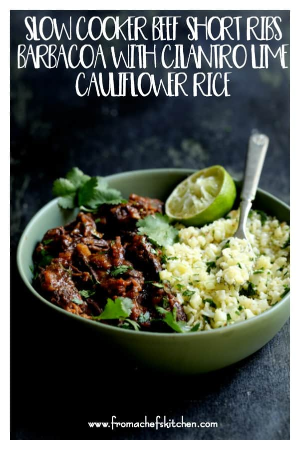 Slow Cooker Beef Short Ribs Barbacoa are tender, succulent, spicy and delicious! Cilantro Lime Cauliflower Rice is the perfect accompaniment!  #beef #shortribs #Mexican #CincodeMayo #cauliflower #cauliflowerrice