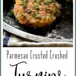 Parmesan Crusted Crushed Turnips are a sophisticated, delicious, low-carb alternative to crushed potatoes!