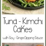 Tuna Kimchi Cakes with Soy Ginger Dipping Sauce are crispy, delicious and packed with flavor!  Made with Wild Selections® Solid White Albacore Tuna, it's tuna you can feel good about eating!