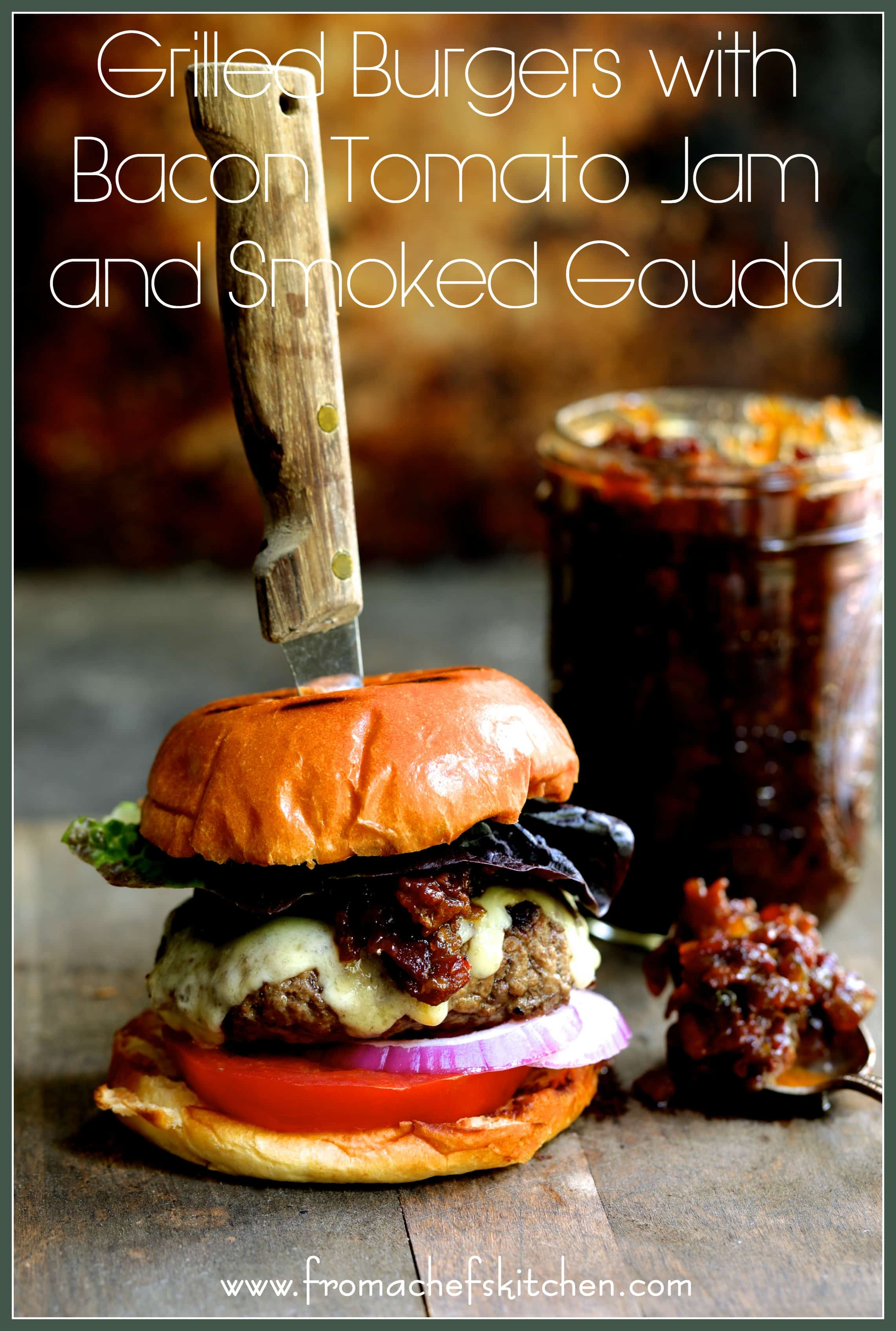Msg 4 21+ - Time to get grilling!  Grilled Burgers with Bacon Tomato Jam and Smoked Gouda is a treat your dad will love!  #TheFreshMarket #TFMGetGrilling #CollectiveBias #sponsored #ad @TheFreshMarket
