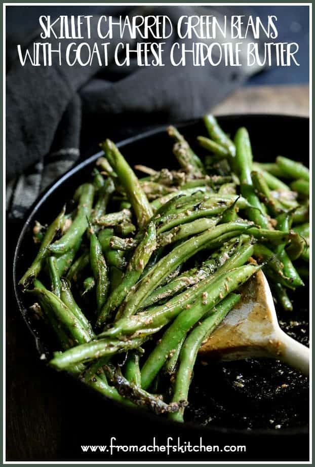 Skillet Charred Green Beans with Goat Cheese Chipotle Butter takes green beans to a whole new flavorful level! #greenbeans #vegetable #skillet #goatcheese #chipotle #butter
