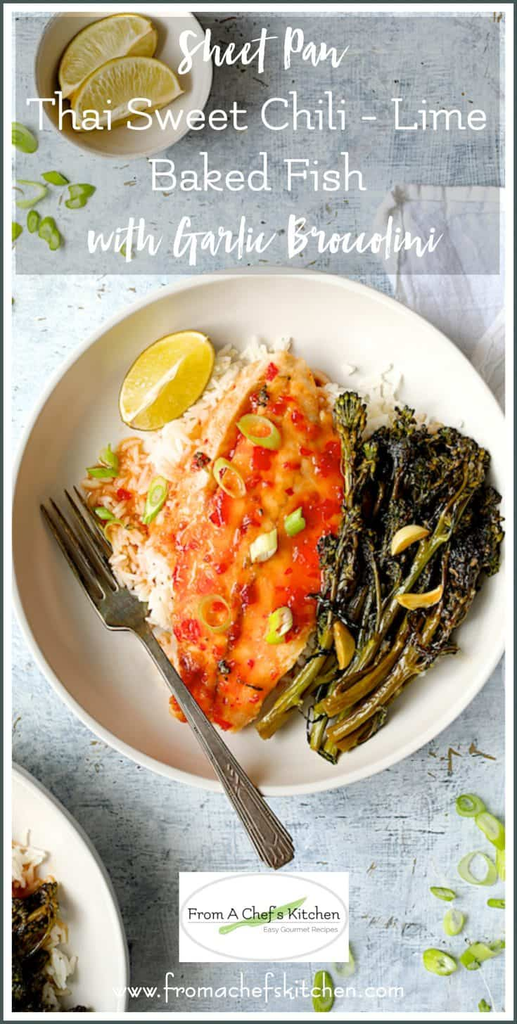 Sheet Pan Thai Sweet Chili - Lime Baked Fish with Garlic Broccolini is an easy, healthful flavor-packed meal perfect for a weeknight or date night dinner! #sheetpansuppers #sheetpandinners #easydinners #thaifood #fish #fishrecipes #broccolini